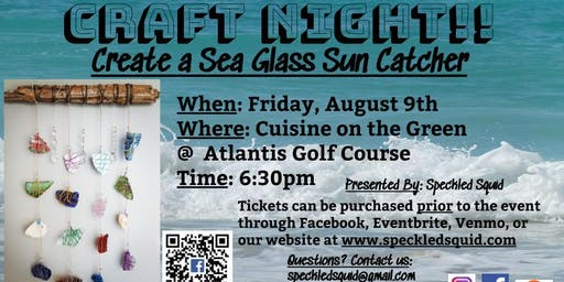Craft Night! Sea Glass Sun Catchers!! Cuisine on the Green