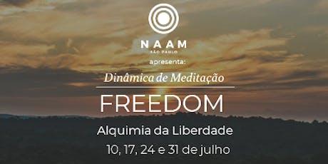 FREEDOM - DINÂMICA DE MEDITAÇÃO NAAM ingressos