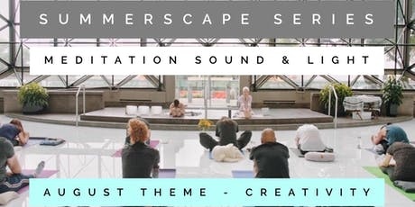 Summerscape Series: Meditation, Light & Crystal Bowl Healing |Creativity tickets