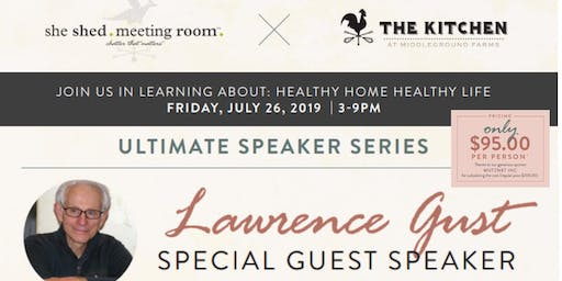 ULTIMATE SPEAKER SERIES:  Healthy Home Healthy Life @ The She-Shed