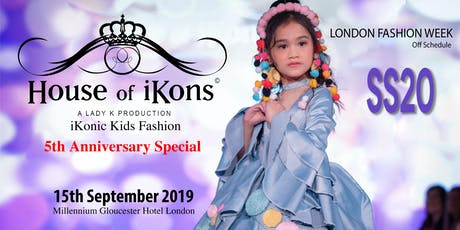 House of iKons 5th Anniversary Special DURING LFW iKonic Kids 15th Sept tickets