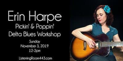 Pickin' & Poppin' - Delta Blues Guitar with Erin Harpe