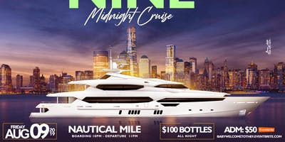 """"""" BABY WELCOME TO THE 9!"""" Midnight Cruise Event"""