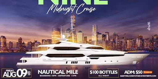 """ BABY WELCOME TO THE 9!"" Midnight Cruise Event"
