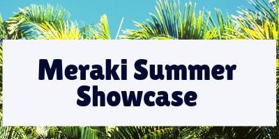Meraki Summer Showcase 2019