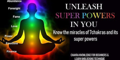 Free- UNLEASH SUPERPOWERS IN YOU! (learn 7chakras miracles, beginners level)  tickets