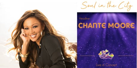 Chante Moore @ Soul in the City  tickets