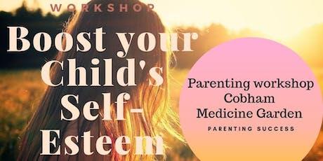 Boost your Child's Self-Esteem (The Medicine Garden parenting workshop) tickets