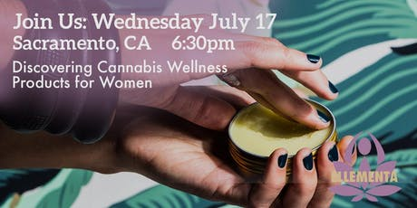 Ellementa Sacramento: Discovering Cannabis Wellness Products tickets