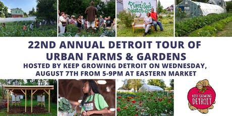 22nd Annual Tour of Urban Farms & Gardens tickets