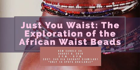 Just You Waist: The Exploration of the African Waist Beads tickets