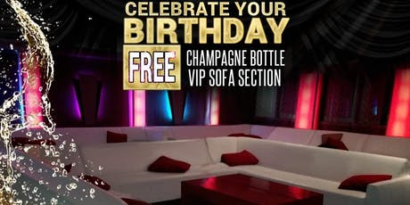 July Birthdays free Champagne Bottle and VIP Section any Saturday tickets