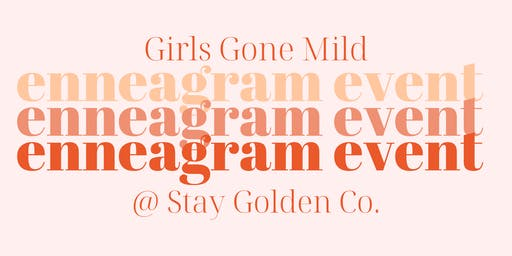 Enneagram Event @ Stay Golden Co. with Girls Gone Mild