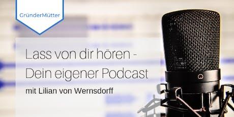 Lass von Dir hören – Dein eigener Podcast Tickets