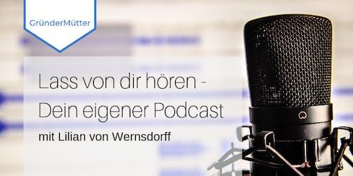 Lass von Dir hören – Dein eigener Podcast
