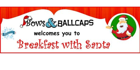 BOWS & BALLCAPS presents Breakfast with Santa - November 30, 2019 tickets