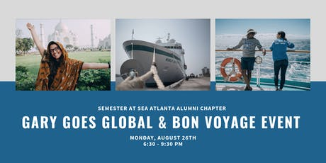 Semester at Sea Atlanta Alumni Chapter - Gary Goes Global/Bon Voyage Event tickets