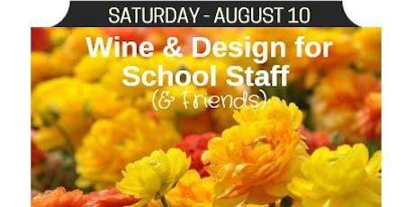 Wine & Design: School Staff & Friends tickets