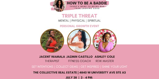 How To Be A Baddie: Triple Threat (Mental | Physical | Spiritual)