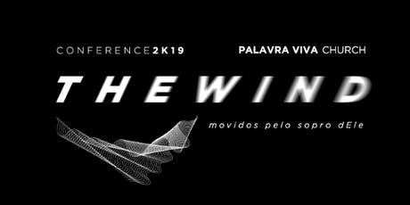 The wind Conference 2019 - Palavra Viva Church tickets