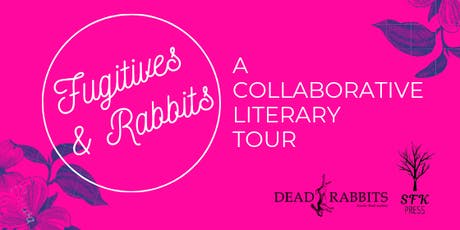 Fugitives & Rabbits: A Collaborative Literary Tour - Sunrise Books tickets