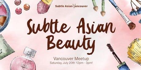 Subtle Asian Beauty (Vancouver Meetup) tickets