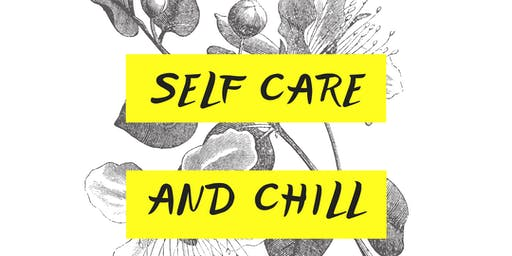 Self Care and Chill Presented by Brown Sugar Beauty By Tiffany