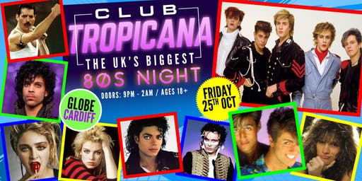 Club Tropicana - The UK's Biggest 80s Night at The Globe, Cardiff