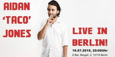 Aidan 'Taco' Jones live in Berlin! Edinburgh Fringe Preview w/ FREE SHOTS