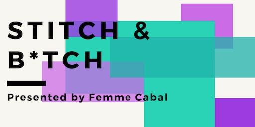 Femme Cabal Stitch & B*tch