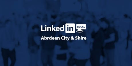 LinkedIn Local Aberdeen City & Shire tickets