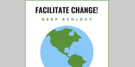 Facilitate Change! Workshop 13: Deep Ecology Tickets