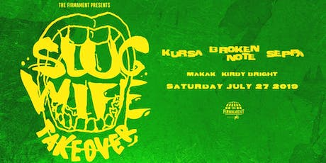 SLUG WIFE Takeover w/ Kursa, Seppa, and Broken Note | 7.27.19 tickets
