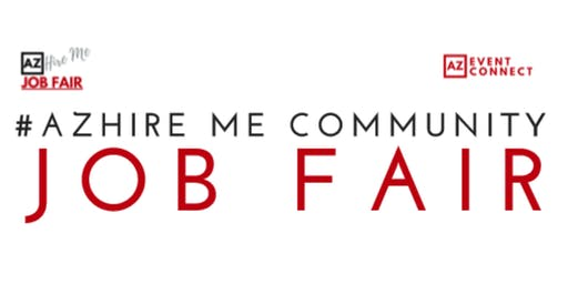 #AZ Hire Me Job Fair| Meet in person with hiring companies| December 11, 2019