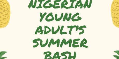 Nigerian Young Adult's Summer Bash! tickets