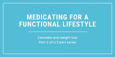 Cannabis and Medicating for a functional lifestyle Part 2 tickets
