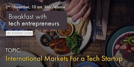 Breakfast with tech entrepreneurs - 2nd November 2019 tickets