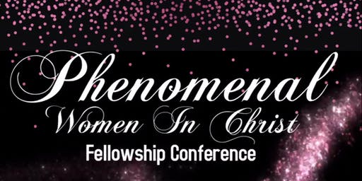 Phenomenal Woman In Christ Empowerment Conference