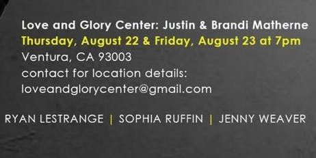 NIGHT #1 with Ryan LeStrange, Jenny Weaver, & Sophia Ruffin  in Ventura!!