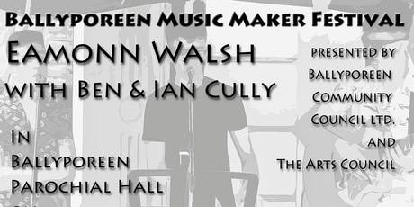 Eamonn Walsh With Ben & Ian Cully tickets
