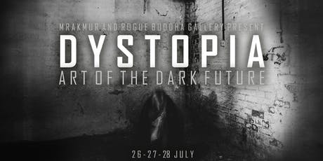 Dystopia: Art of the Dark Future tickets