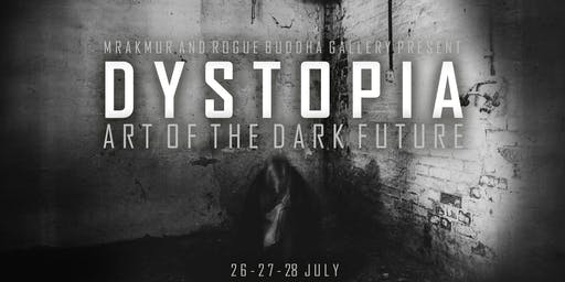 Dystopia: Art of the Dark Future