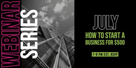How to Start a Business for $500 (Webinar Series) tickets