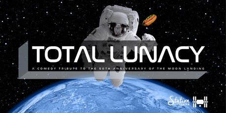 Total Lunacy: A Comedy Tribute to the 50th Anniversary of the Moon Landing tickets