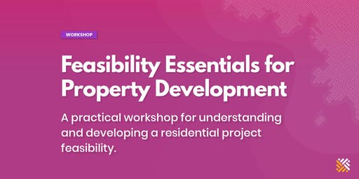 Feasibility Essentials for Property Development - Brisbane