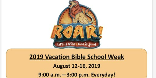 VBS - Roar! Life is wild, God is good.