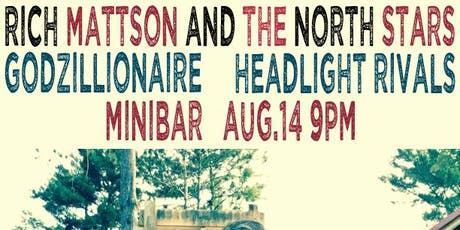 Rich Mattson and the Northstars , Headlight Rivals, Godzillionaire @ miniBar tickets