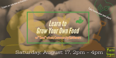 "Grow Your Own Food with ""Soul""utions Community Gardeners tickets"