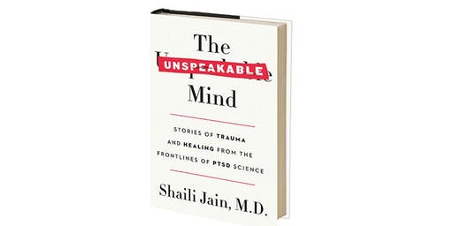 The Unspeakable Mind: Stories of Trauma and Healing from the frontlines of PTSD