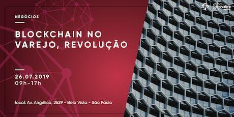 Blockchain no Varejo, revolução ingressos